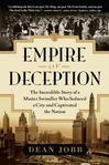 Empire of Deception: The Incredible Story of a Master Swindler Who Seduced a City and Captivated the Nation by Dean Jobb.