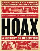 Hoax: A History of Deception: 50,00 Years of Fakes, Forgeries, and Fallacies by Ian Tattersall and Peter Nevraumont.