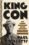 King Con: The Bizarre Adventures of the Jazz Age's Greated Imposter by Paul Willets.