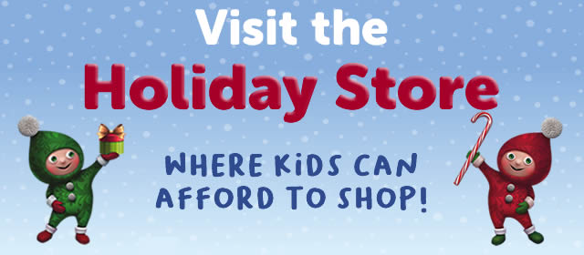 Visit the Holiday Store where kids can afford to shop. December 7-18.