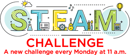 STEAM Challenge: A new challenge every Monday at 11 a.m.