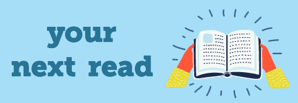 Let us help you find your next read! Click for details.