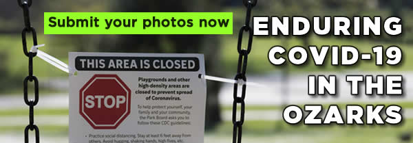 Submit your photos now to Enduring COVID-19 in the Ozarks