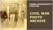 Trans-Mississippi TheaterCivil War Photo Archive