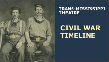 Trans-Mississippi Civil War Timeline