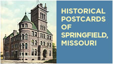 Historical Postcards of Springfield, Missouri