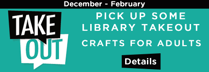 Starting December 1, pick up Library Takeout for adults; click for details.